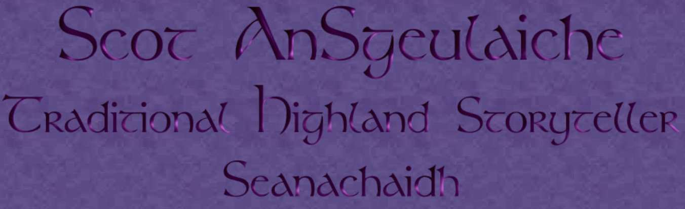 Scot AnSgeulaiche - traditional Celtic Highland Storyteller or